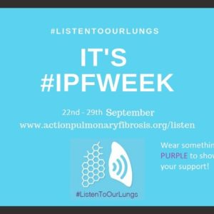 'Listen To Our Lungs' – September is Global Pulmonary Fibrosis month
